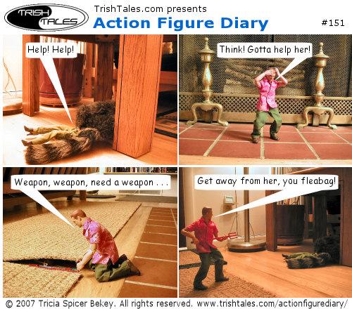(1) JANE: Help! Help! (2) ALEX: Think! Gotta help her! (3) ALEX: Weapon, weapon, need a weapon . . . (4) ALEX: Get away from her, you fleabag!