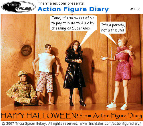 (1) LISA: Jane, it's so sweet of you to pay tribute to Alex by dressing as SuperAlex. JANE: It's a parody, not a tribute! BANNER: Happy Halloween! from Action Figure Diary